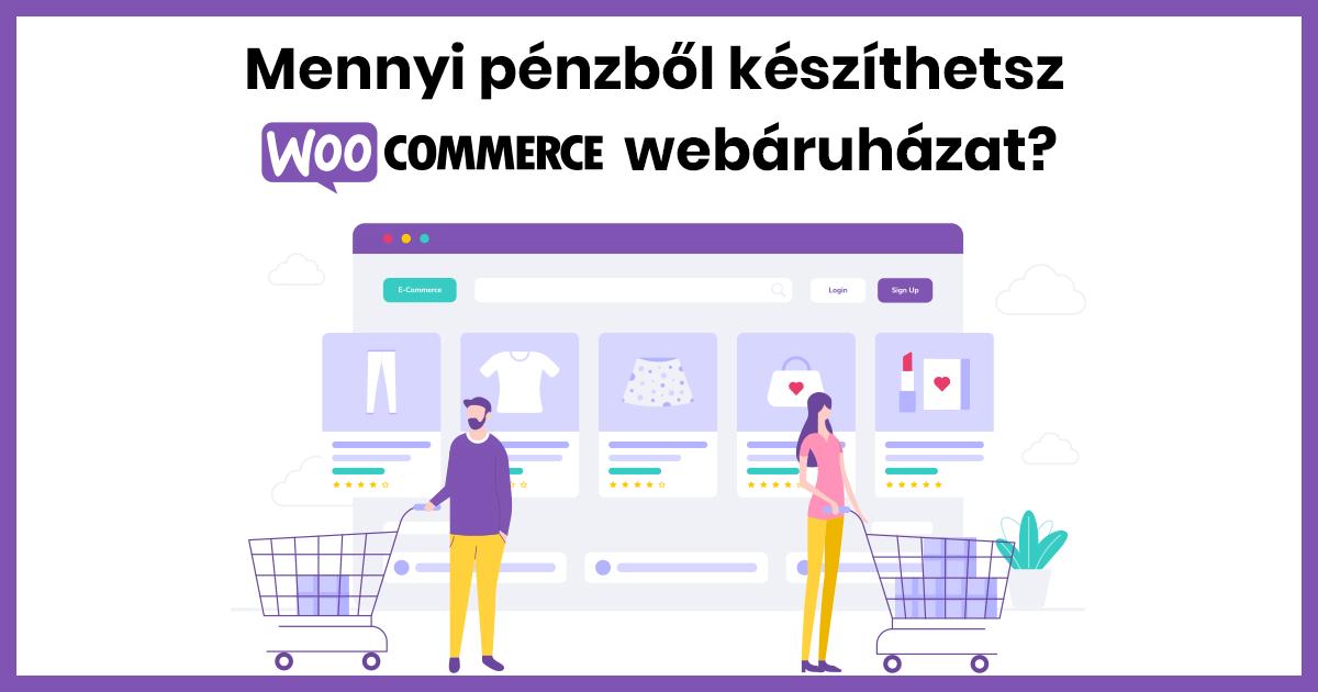 Mennyi pénzből készíthetsz WooCommerce webáruházat?