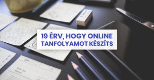 19 érv, hogy online tanfolyamot készíts