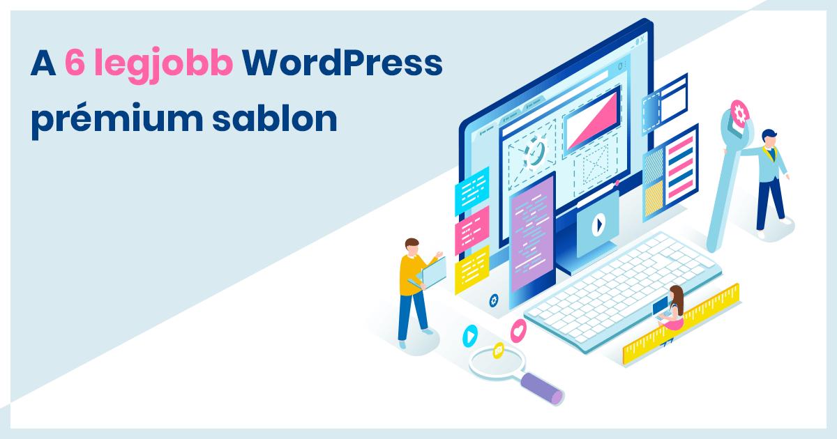 A 6 legjobb WordPress prémium sablon