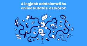 A legjobb adatelemző és online kutatási eszközök
