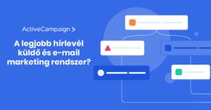 ActiveCampaign - A legjobb hírlevél küldő rendszer