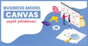 Business Model Canvas útmutató - saját példával
