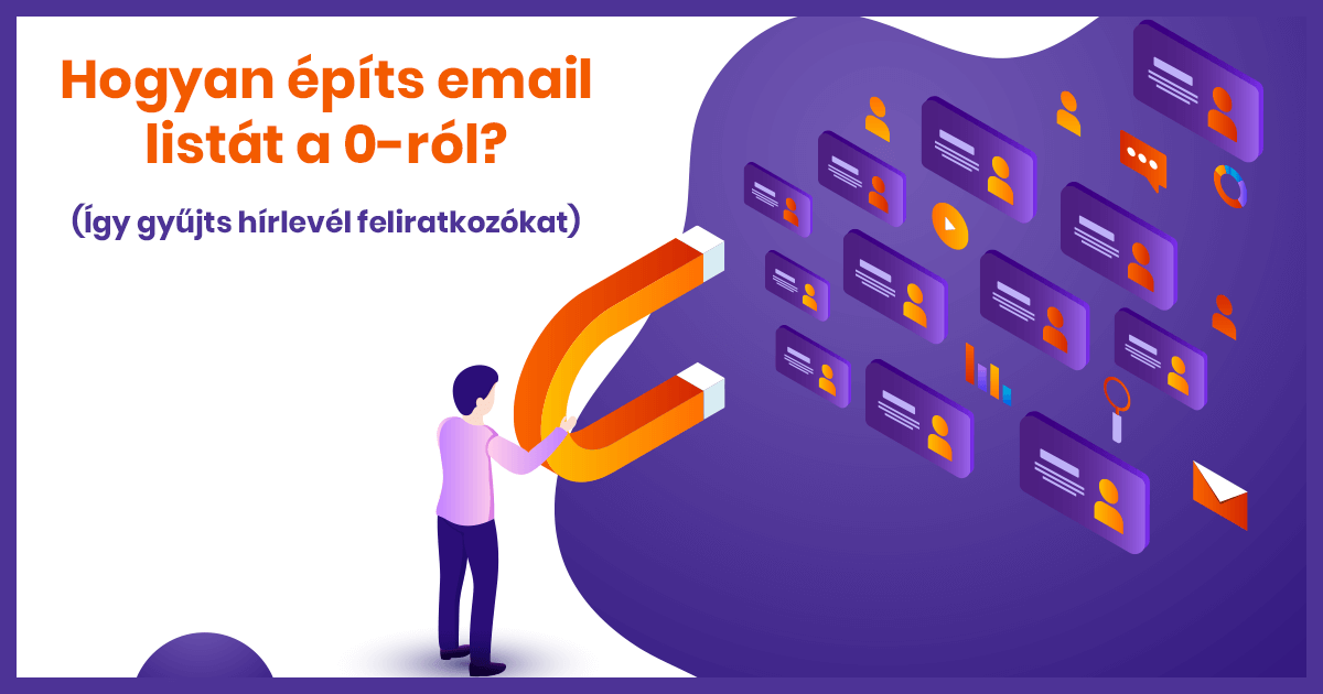 Hogyan építs email listát a 0-ról? (Így gyűjts hírlevél feliratkozókat)