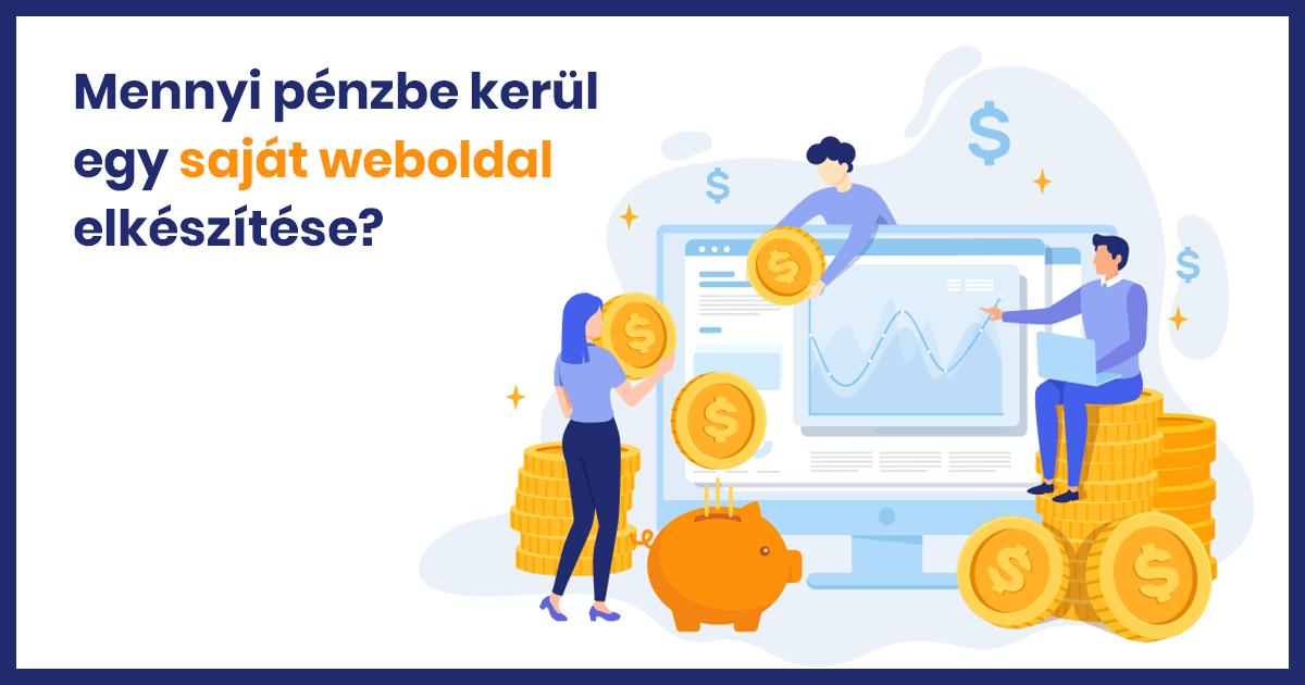 Mennyi pénzbe kerül egy saját weboldal elkészítése?