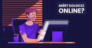 Miért dolgozz online?