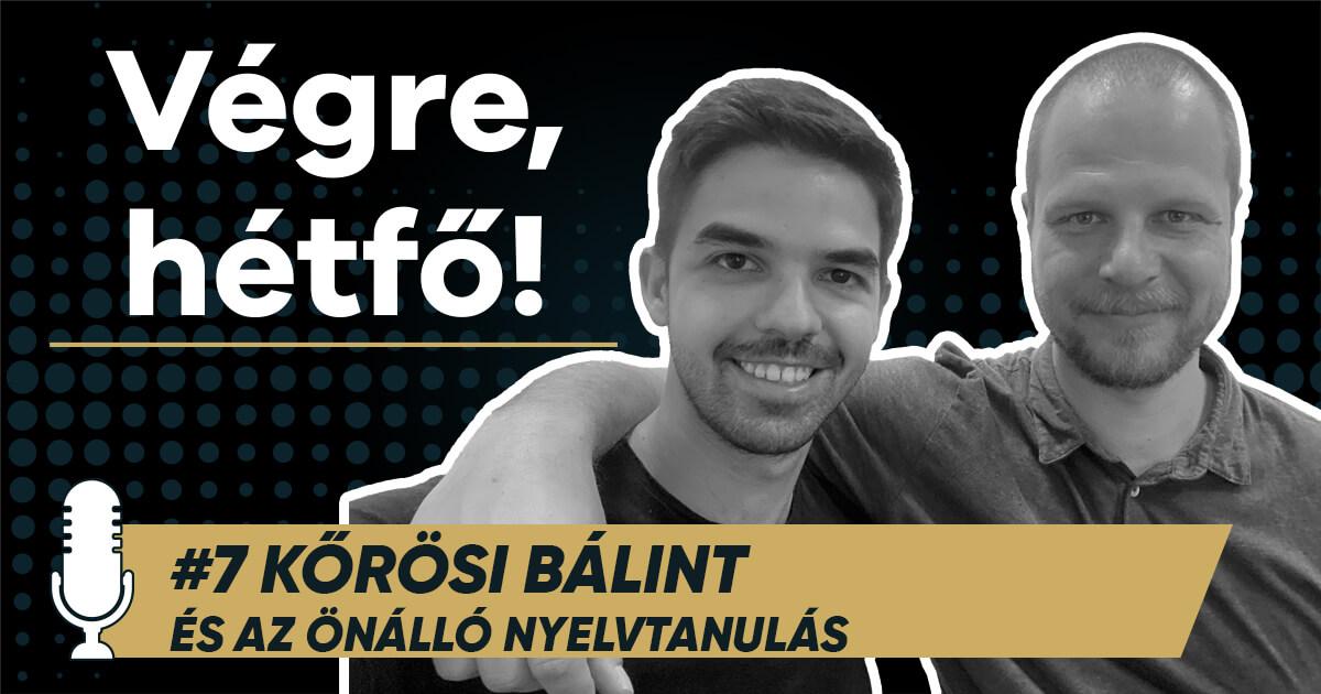 Kőrösi Bálint, a Végre, hétfő! adás 7. vendége
